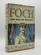 Foch. The Man Of Orleans B.h. Liddell Hart 1932 1st Edition Hb And Jacket Wwi