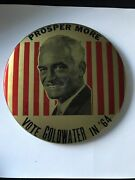Prosper More Vote Goldwater In 64 Large Pinback Button Pin Vintage D7