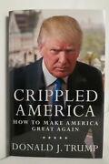 Donald J Trump Crippled America How To Make America Great 2015 First Edition