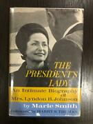 Marie Smith / President's Lady An Intimate Biography Of Mrs Lyndon B Signed 1st