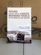 Selma And The Liuzzo Murder Trials The First Modern Civil Rights Convictions