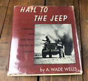 Rare Signed Authors Copy Hail To The Jeep - A. Wade Wells Hc First Edition 1946