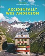Accidentally Wes Anderson By Wally Koval Hardcover Travel Photography New