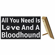 Jennygems All You Need Is Love And A Bloodhound  Wood Sign