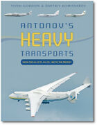 Antonov's Heavy Transports From The An-22 To An-225, 1965 To The Present - Book