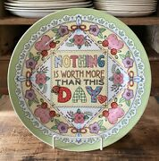 Mary Engelbreit Dinner Plate Me Nothing Is Worth More Than This Day, Green 2001