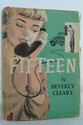 Beverly Cleary Fifteen 1956 First Edition 2nd Printing Very Good+ In Good Dj