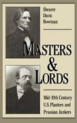 Masters And Lords Mid-19th-century U. S. Planters And Prussian Junkers