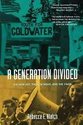 Generation Divided The New Left The New Right And The 1960s Hardcover