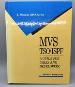 Mvs Tso/ispf A Guide For Users And Developers Ibm By Kurt Bosler - Hardcover