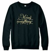 Merry Everything Womans Jumper 2020 Festive Christmas Party Printed Sweatshirt