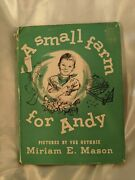 A Small Farm For Andy Book Hb Miriam E. Mason 1958 With Dust Jacket 138 Pgs