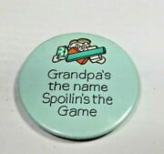Grandpaand039s The Name Spoilinand039s The Game Refrigerator Button Magnet