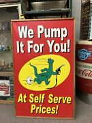 Sinclair Advertising Sign We Pump It For You