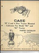 Case B 2 And 4 Row Tractor Mounted Cultivator Dc Sc Parts Catalog No. A462