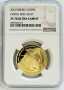 2012 Gold Israel 555 Minted Ngc Proof 70 Uc Coral Reed-eilat 10 New Sheqalim