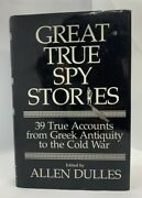 Great True Spy Stories Edited By Allen Dulles, Hcdj Spies History Cia Oss Book