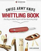 Victorinox Swiss Armyandreg Knife Whittling Book Gift Edition Fun Easy-to-make Pro