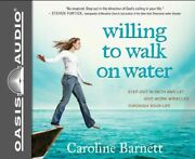 Willing To Walk On Water Step Out In Faith And Let God Work Miracles Through Yo
