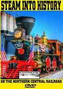 Steam Into History Dvd Northern Central Rr