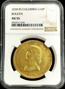 1838 Gold Colombia 16 Pesos Diez I Seis Bogota Mint Ngc About Uncirculated 55