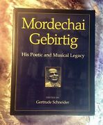 Mordechai Gebirtig His Poetic And Musical Legacy Signed By Gertrude Schneider