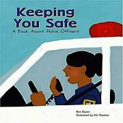 Keeping You Safe A Book About Police Officers Hardcover Ann Owe
