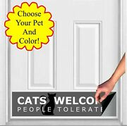 Cats Welcome People Tolerated Magnetic Door Sign Kick Plate 8x34 Or 6x30