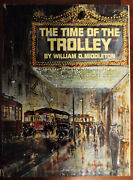 Time Of The Trolleys Willian D Middleton Kalmbach Publishing 1967