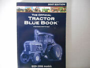 Tractor Blue Book 2007 Edition 1939-2006 Models Values