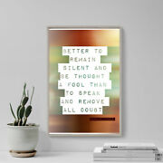 Abraham Lincoln Quote Better To Remain Silent... Art Print Photo Poster Gift