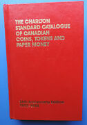 Charlton Standard Catalog Of Canadian Coins Tokens And Paper Money 36th Anniv Ed.