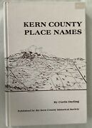 Kern County Place Names, Curtis Darling, Hardcover, 1988, California History