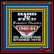 Hard To Find Jukebox Classics 1960-64 30 Amazing Stereo Hits Cd
