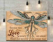 Dragonfly Memorial Those We Love Donand039t Go Away Canvas Print Decor