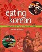 Eating Korean From Barbecue To Kimchi, Recipes From My Home Hardcover