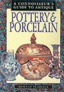 Connoisseur's Guide To Antique Pottery And Porcelain Hardcover Ronald Pearsall