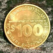 Dallas Northpark Shopping Center 100 Gift Dollars Coin Still Accepted