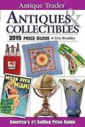 Antique Trader Antiques And Collectibles Price Guide 2015 Paperba