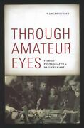 Through Amateur Eyes Film And Photography In Nazi Germany Franc