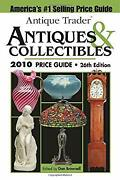Antique Trader Antiques And Collectibles 2010 Price Guide Dan Bro