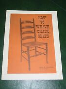 How To Weave Antique Chair Seats Instruction Manual Booklet 1963 11 Pages Used