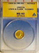 1905 1 Lewis And Clark Gold Dollar Ms 60 Details Anacs 4176057 + Bonus
