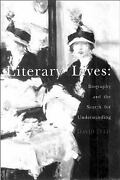 Literary Lives Biography And The Search For Understanding David
