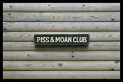 Piss And Moan Club Bar Vintage Style Signs Antique Man Cave Beer Home Brew