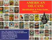 Vintage And Antique Oil Cans - American Oil Can Identification And Price Guide Book