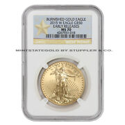 2015-w 50 Gold Eagle Ngc Ms70 Er West Point Label Early Releases Burnished Coin
