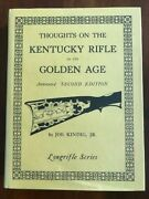 Thoughts On The Kentucky Rifle In Its Golden Age Annotated 2nd Edition Kindig