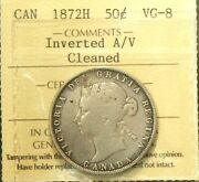 1872 H Canada 50 Cents Iccs Vg 8 Inverted A/v Cleaned 5258
