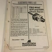 1984 Mcculloch Pro Mac 610 650 Chain Saw Illustrated Parts List 215036-r3
